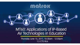 Matrox to Hold Higher-Ed Focused AV-over-IP Training at InfoComm