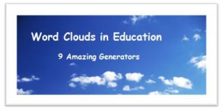9 Amazing Word Cloud Generators For The Classroom …Word Clouds in Education Series: Part 3 by Michael Gorman