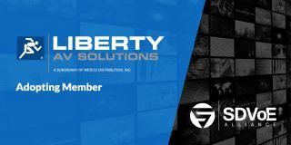 Liberty AV Solutions Joins SDVoE Alliance