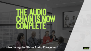 Shure Audio Ecosystem for Conferencing