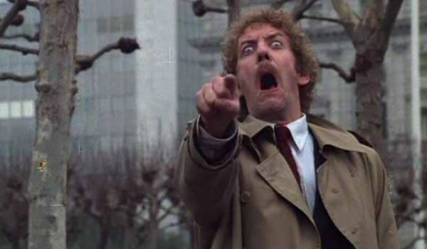 Donald Sutherland Invasion of the body snatchers get out