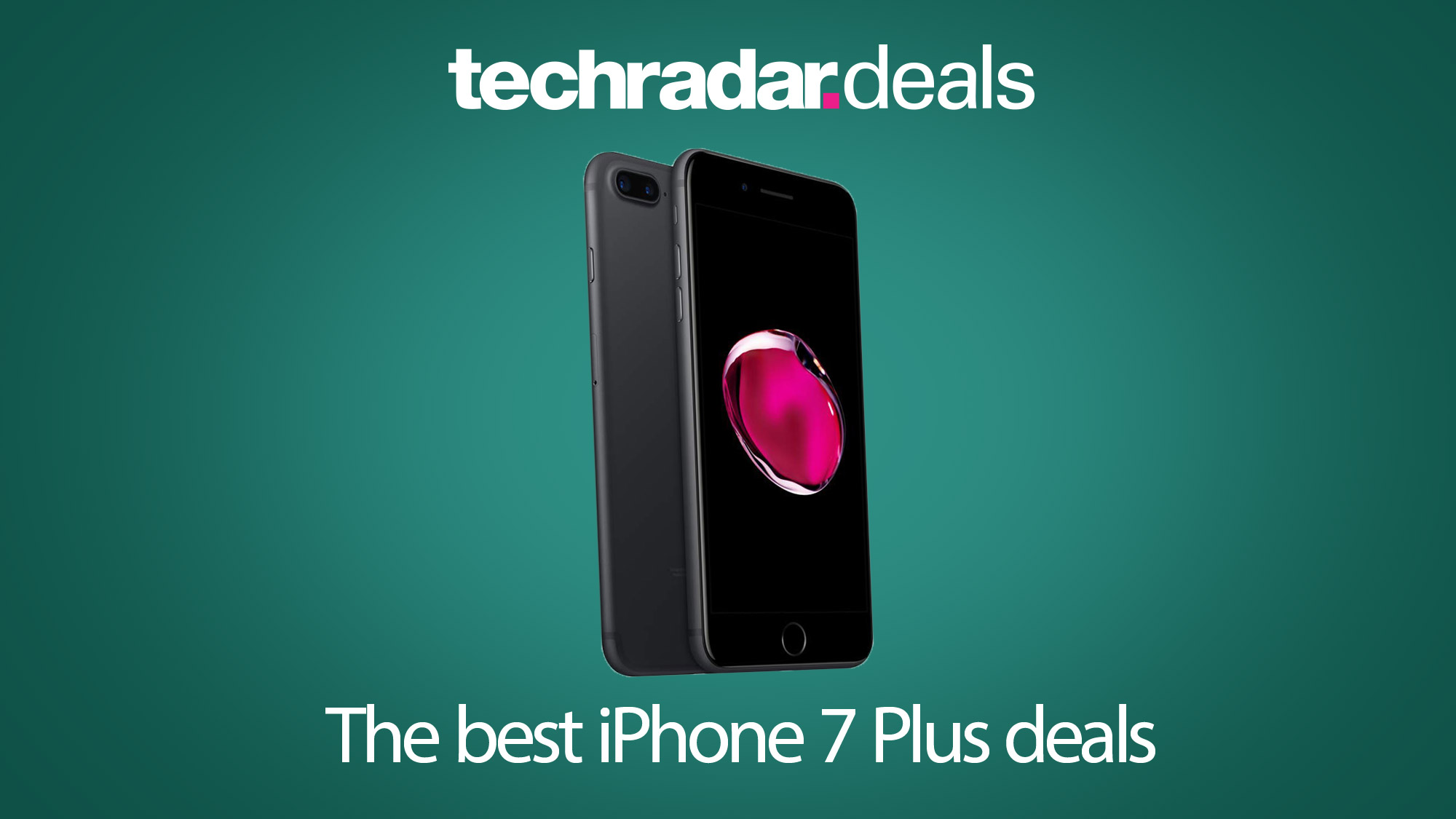 The best iPhone 7 Plus deals and UK contracts in September
