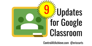 9 Updates for Google Classroom (and 3 more to come)