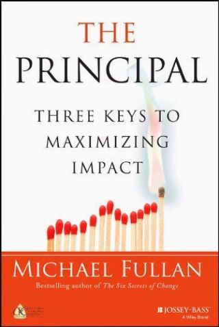 21st Century Book Review: Michael Fullan's 'The Principal: 3 Keys to Maximizing Impact'