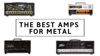 The best amps for metal