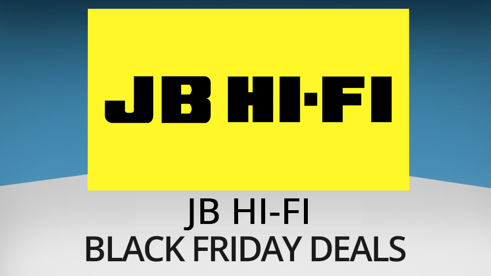 Jb Hi Fi Australia Black Friday Deals For 2020 Early Deals And What To Expect Techradar