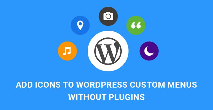 WordPress tutorials: Add icons to WordPress custom menus without plugins