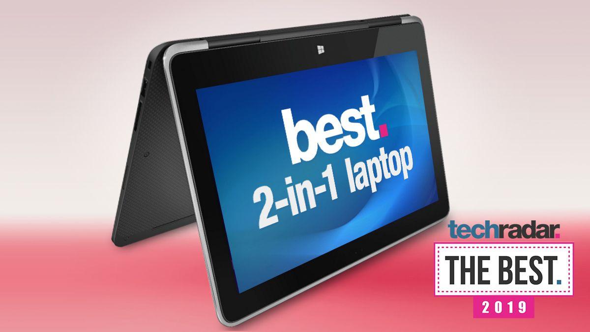 Best 2-in-1 laptops 2019 | TechRadar