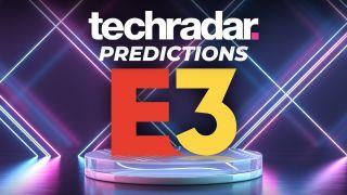 TechRadar's E3 2021 Predictions