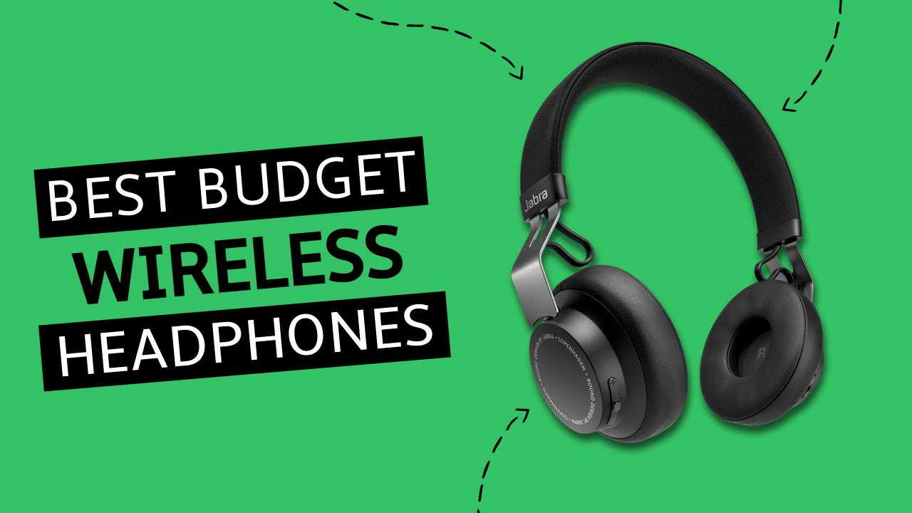 Best Budget Wireless Headphones 2020 Cheap Wireless Headphones To Go Wire Free