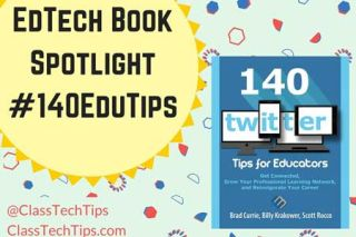 Class Tech Tips: 140 Twitter Tips for Educators: EdTech Book Spotlight #140EduTips