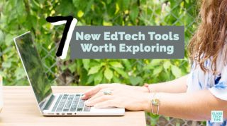 7 New Edtech Tools Worth Trying graphic