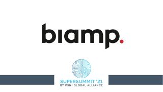 Biamp at the 2021 PSNI Supersummit