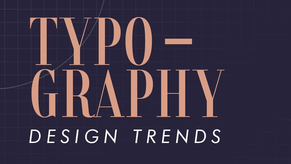 8 must-know typography trends for 2021