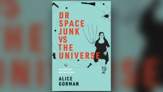 """Dr Space Junk vs the Universe"" by Alice Gorman."