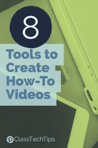 Class Tech Tips: 8 Tools to Create How-To Videos for Students