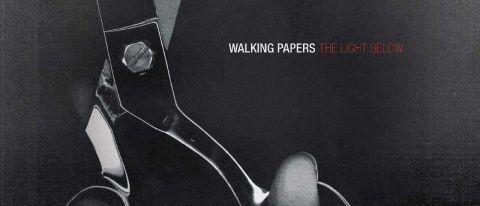 `Walking Papers: The Light Below
