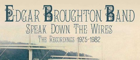 Edgar Broughton Band: Speak Down The Wires - The Recordings 1975-1982