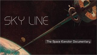 "'Sky Line"" Space Elevator Documentary"