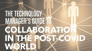 The Technology Manager's Guide to Collaboration in the Post-COVID World