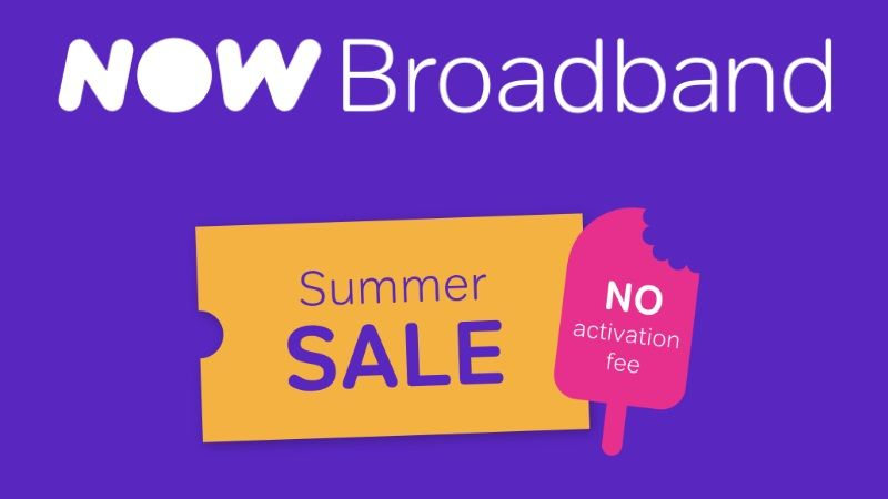 NOW Broadband summer sale: deals starting from £15 per month or £20 for fibre