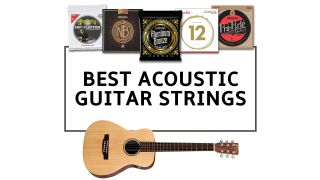 The best acoustic guitar strings: outfit your acoustic with the strings it deserves