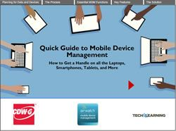 Quick Guide to Mobile Device Management: How to Get a Handle on all the Laptops, Smartphones, Tablets, and More