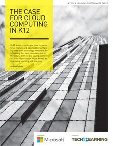 The Case for Cloud Computing in K12