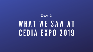 CEDIA Expo 2019 Day 3
