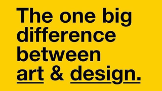 Text that reads: The one big difference between art & design