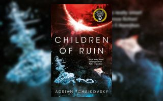 """Children of Ruin"" by Adrian Tchaikovsky"