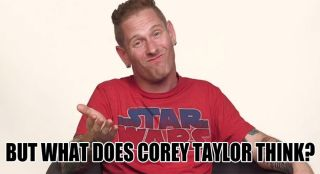 What does Corey Taylor think