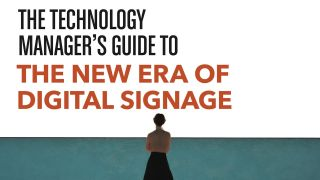 The Technology Manager's Guide to The New Era of Digital Signage