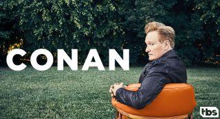 Conan O'Brien on TBS.