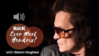 Glenn Hughes Ever Meet Hendrix