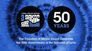 Meyer Sound to Celebrate 'Summer of Love' Golden Anniversary