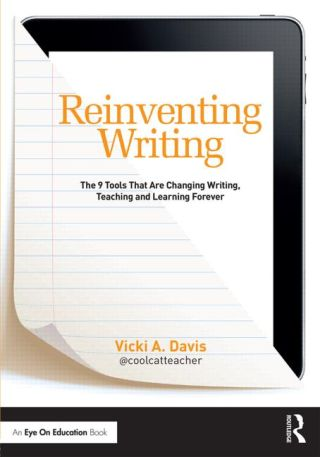 From the Principal's Office: Reinventing Writing by @Coolcatteacher