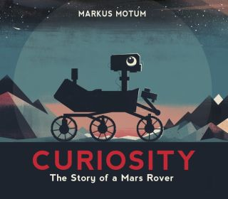 """Curiosity: The Story of a Mars Rover"" by Markus Motum"