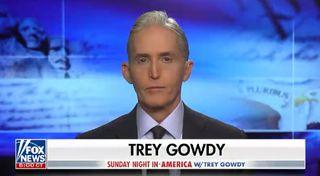 Fox News' Trey Gowdy