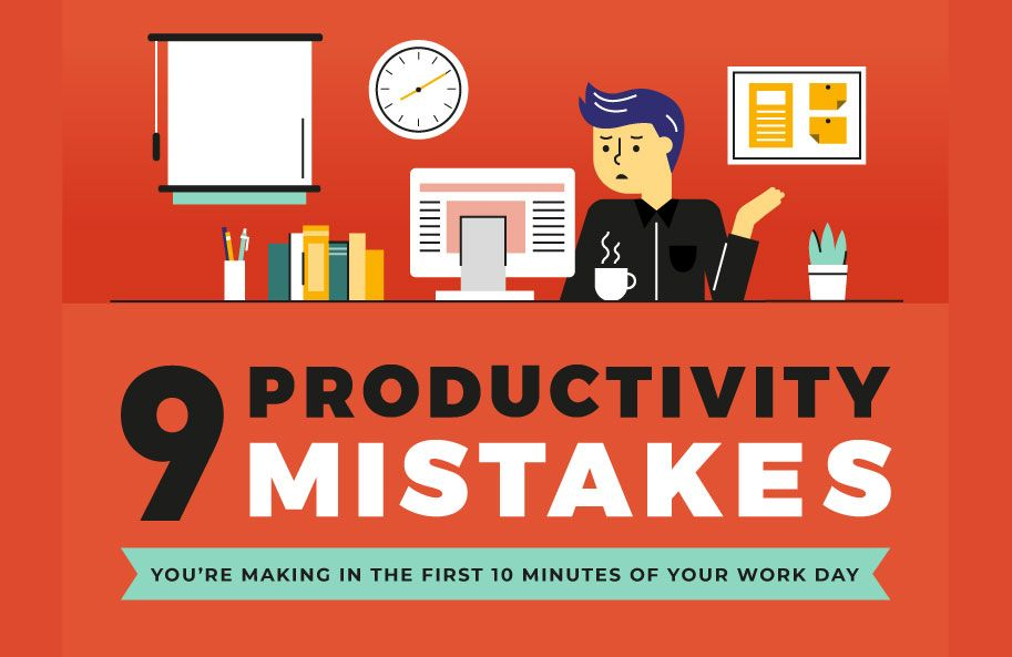 9 productivity mistakes you're making in the first 10 mins of your day
