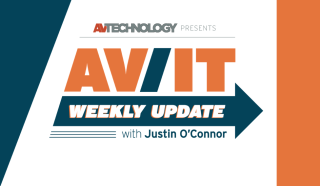 AV/IT Weekly Update with Justin O'Connor