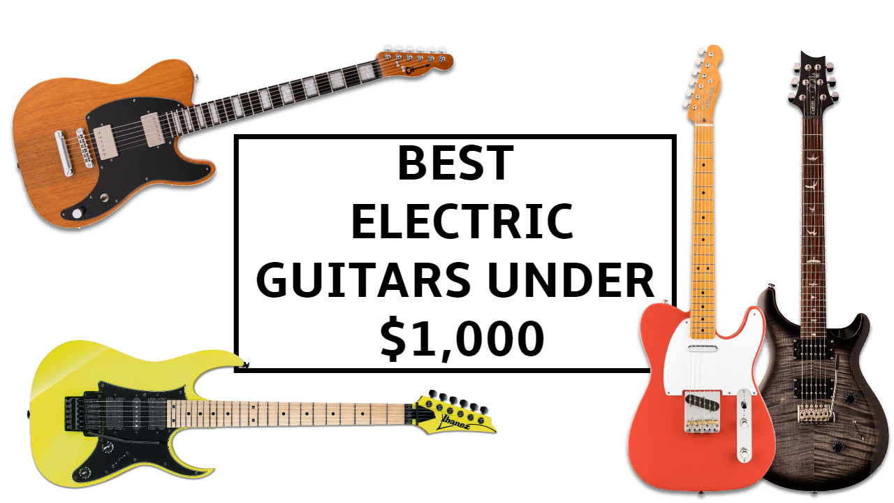 The Best Electric Guitars Under 1 000 In 2021 10 Killer Options For Beginners And Pros Guitar World