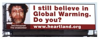 A Heartland Institute billboard featuring the unabomber.
