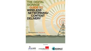The Digital Signage Guide to Wireless Networking/Content Delivery