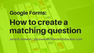 How to Create a Matching Question in Google Forms