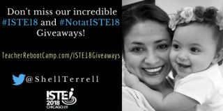 Incredible Giveaways Whether You Are at #ISTE18 or #Notatiste18