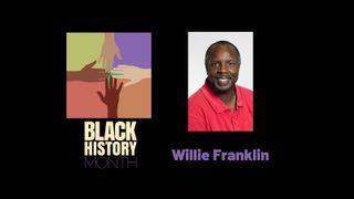 Willie Franklin, Black History Month 2021