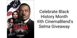 Enter For A Chance To Win CinemaBlend's Selma Giveaway In Celebration of Black History Month