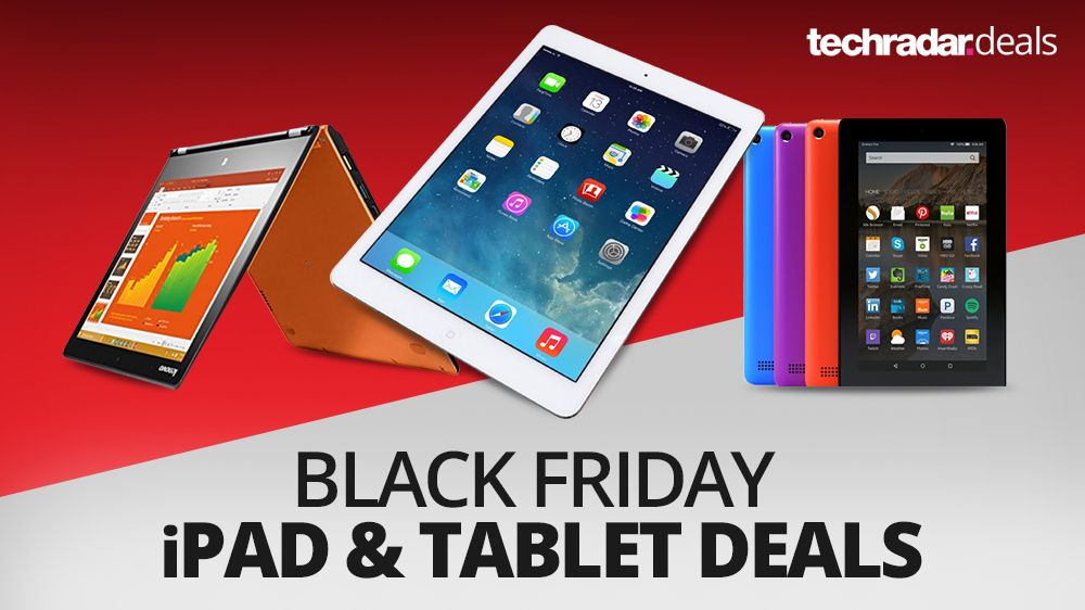 Black Friday Car Deals >> The best iPad and tablet deals on Black Friday 2016 ...