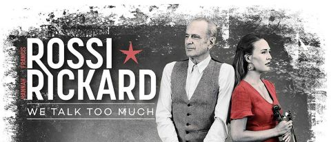 Francis Rossi & Hannah Rickard: We Talk Too Much
